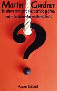 9788420605494: El ahorcamiento inesperado y otros entretenimientos matemáticos (El Libro De Bolsillo (Lb))