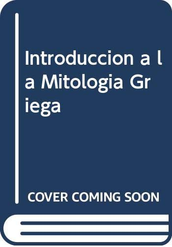 9788420605807: Introduccion a la mitologia griega