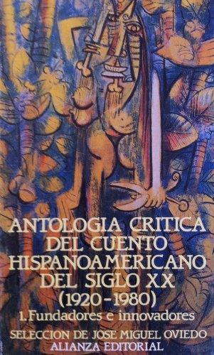 9788420605852: Antologia critica del cuento hispanoamericano del siglo XX.; t.1 : fundadores e innovadores
