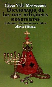 9788420606187: Diccionario de las tres religiones monoteistas / Dictionary of the Three Monotheist Religions: Judaismo, Cristianismo E Islam) (Sección Humanidades) (Spanish Edition)