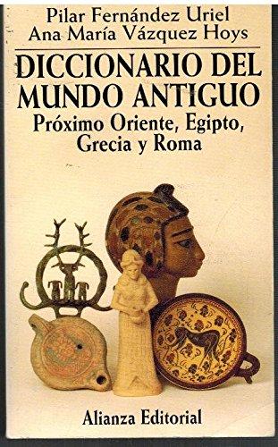 9788420606903: Diccionario del mundo antiguo. Proximo Oriente, Egipto, Grecia y Roma