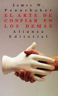 Stock image for EL ARTE DE CONFIAR EN LOS DEMÁS. for sale by KALAMO LIBROS, S.L.