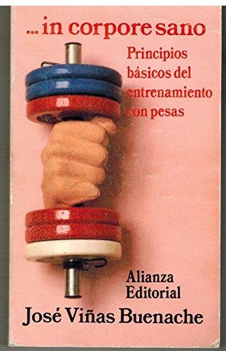 9788420607221: in-corpore-sano-principios-b-aacute-sicos-del-entrenamiento-con-pesas