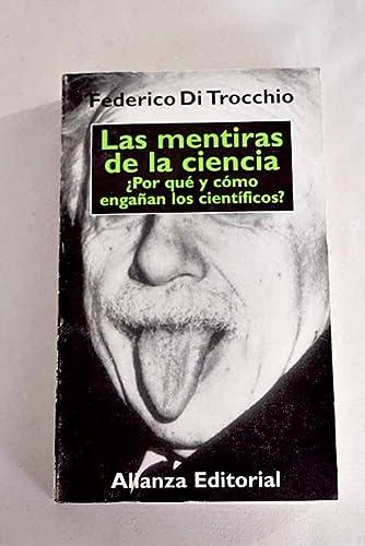 Las mentiras de la ciencia: por qué: Di Trocchio, Federico