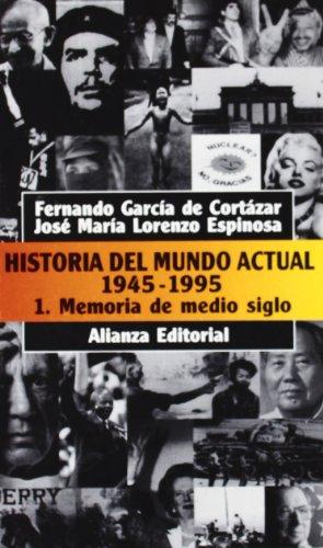 Historia del mundo actual 1945-1995 / History of Contemporary World 1945-1995: Memoria De ...