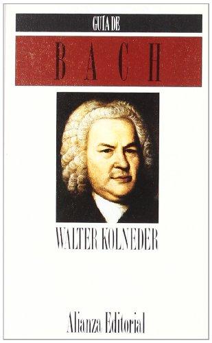 Guia de Bach / Guide of Bach: Walter Kolneder