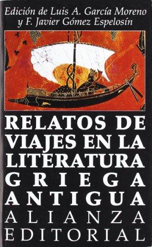 Relatos de Viajes En La Literatura Griega: Garcia Moreno, Luis