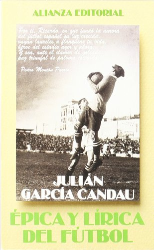 9788420607955: Epica y lirica del futbol / Epic and Lyric of Soccer (Seccion Libros utiles) (Spanish Edition)