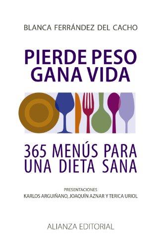 9788420608419: Pierde peso gana vida. 365 menus para una dieta sana (Spanish Edition)
