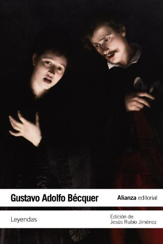 Leyendas. Edición de Jesús Rubio Jiménez: Bécquer, Gustavo Adolfo