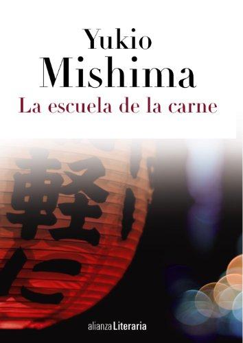 LA ESCUELA DE LA CARNE: Mishima, Yukio