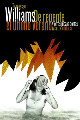 9788420609089: De repente el último verano / Suddenly the Last Summer: Y Otras Piezas Cortas (Spanish Edition)