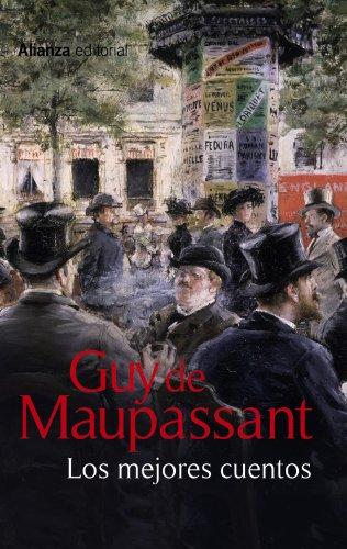 LOS MEJORES CUENTOS: Guy de Maupassant