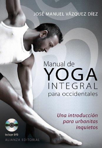 Manual de yoga integral para occidentales. Una: Jose Manuel Vazquez