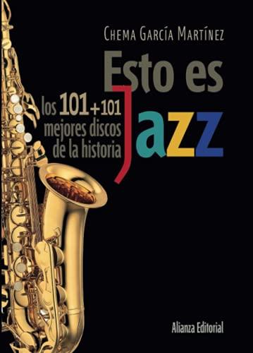 9788420609201: Esto es jazz / This is jazz: Los 101+101 mejores discos de la historia / 101+101 best records ever (Spanish Edition)