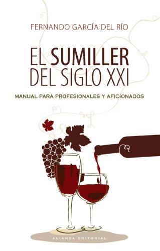 El sumiller del siglo XXI / The Sommelier of XXI Century: Manual para profesionales y ...