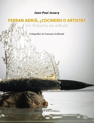 9788420609485: Ferran Adrià, ¿cocinero o artista?: Un filósofo en elBulli (Libros Singulares (Ls))
