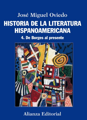 9788420609560: Historia de la literatura hispanoamericana / History of Hispanic American Literature: De Borges al presente / From Borges to the Present (Spanish Edition)