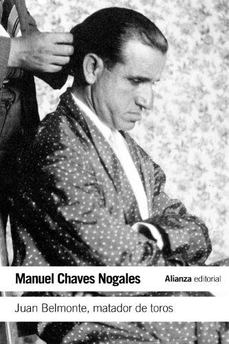 9788420609751: Juan Belmonte, matador de toros / Juan Belmonte, killer of bulls: Su vida y sus hazañas / His life and deeds (Spanish Edition)