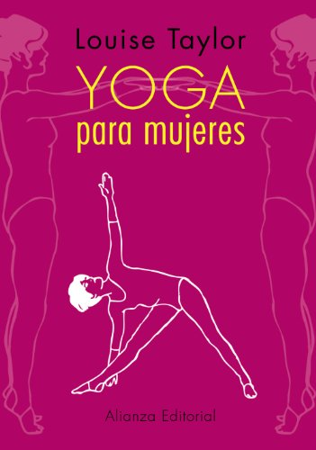 9788420609843: Yoga para mujeres / The Woman's Book of Yoga: A Journal for Body and Mind (Spanish Edition)