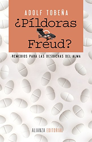 9788420610061: ¿Píldoras o Freud? / Pills or Freud?: Remedios para las desdichas del alma / Remedies for the misfortunes of the soul (Spanish Edition)
