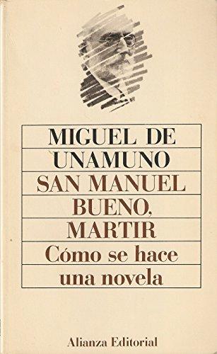 9788420610276: San Manuel Bueno, Martir / Saint Manuel Bueno, Martyr: Como Se Hace Una Novela / How to Make a Novel (Spanish Edition)