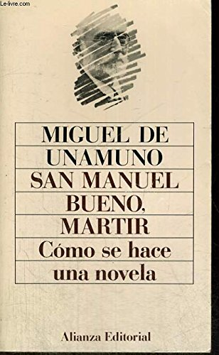 9788420610276: San Manuel Bueno, Martir / Saint Manuel Bueno, Martyr: Como Se Hace Una Novela / How to Make a Novel (Spanish Edition)