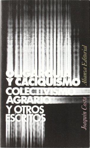 9788420610511: Oligarquía y caciquismo, colectivismo agrario y otros escritos (El Libro De Bolsillo (Lb))