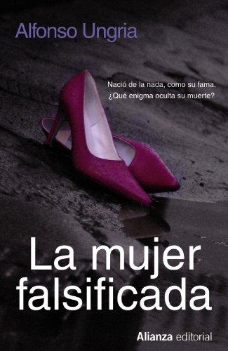 La mujer falsificada / The faked woman (Spanish Edition): Ovies, Alfonso Ungria