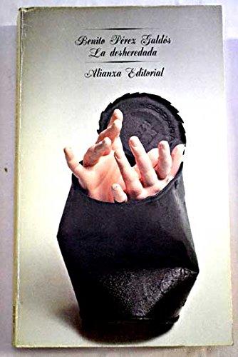 La Desheredada: La Desheredada: Galdos, Perez