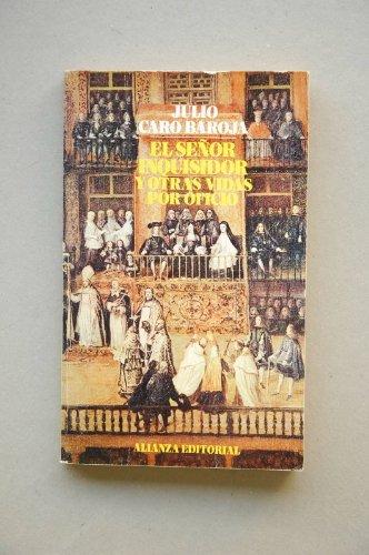 9788420611143: El senor inquisidor y otras vidas por oficio / Mr. Inquisitor and other Lives by Trade (El Libro De Bolsillo) (Spanish Edition)