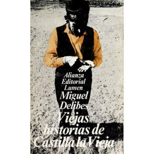 Viejas historias de Castilla la Vieja: Delibes,Miguel