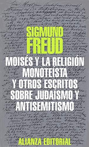 9788420612560: Moises y La Religion Monoteista y Otros Escritos Sobre Judaismo y Antisemitismo (Spanish Edition)