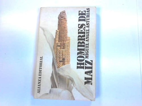 Hombres De Maiz: Asturias Miguel