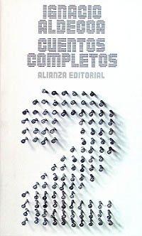 Cuentos completos 2. Recopilación y notas de Alicia Beliberg. - ALDECOA, Ignacio