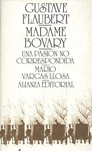 9788420615493: Madame Bovary : Una Pasion No Correspondida (Spanish Edition)