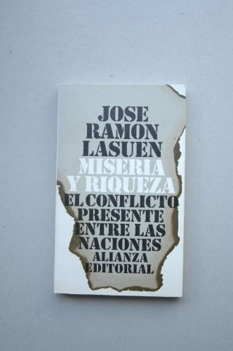 9788420615578: Miseria y riqueza: El conflicto presente entre las naciones (El Libro de bolsillo ; 557 : Sección Humanidades) (Spanish Edition)