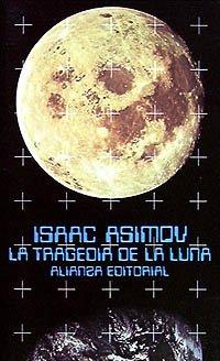 9788420617176: La tragedia de la Luna / The Tragedy of the Moon (El Libro De Bolsillo) (Spanish Edition)