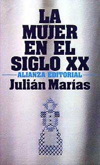 LA MUJER EN EL SIGLO XX: MARIAS Julián