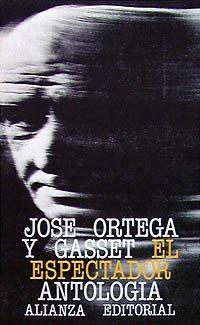 El espectador / The Spectator: Antologia (SeccioÌ n: Jose Ortega y