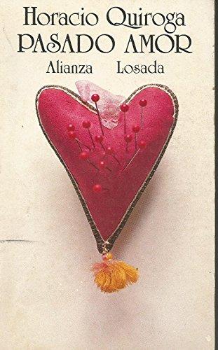 9788420618548: Pasado Amor: Pasado Amor (Seccion Literatura) (Spanish Edition)