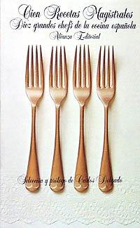 9788420618562: Cien recetas magistrales: 10 grandes chefs de la cocina española (El Libro De Bolsillo (Lb))