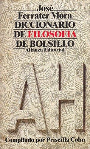 Jose Ferrater Mora: Diccionario de Filosofia de: Priscilla Cohn