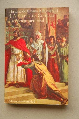 LA ÉPOCA MEDIEVAL. 1ª edición. Historia de: GARCÍA DE CORTAZAR.