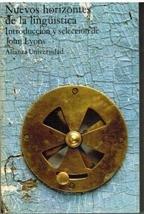 Nuevos horizontes de la lingüística.: Lyons, John. (Introducción