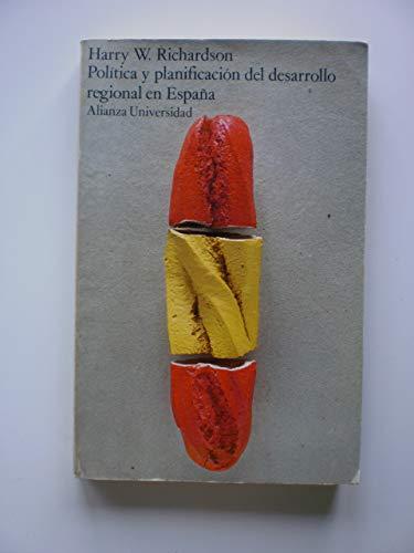 9788420621739: POLITICA Y PLANIFICACION DEL DESARROLLO REGIONAL EN ESPAÑA