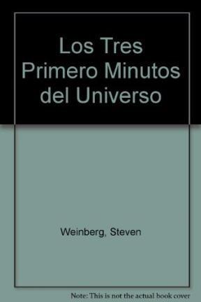 Los tres primeros minutos del universo. Una: WEINBERG, Steven