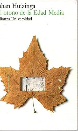 El otoño de la Edad Media (8420622206) by Johan Huizinga