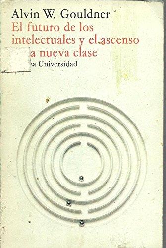 9788420622569: Futuro de los intelectuales y el ascenso de la nueva clase, el