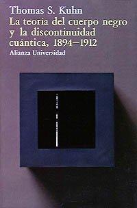 9788420622620: La teoria del cuerpo negro y la discontinuidad cuantica, 1894-1912 / The Theory of the Black Body and the Discontinue Quantum, 1894-1912 (Spanish Edition)